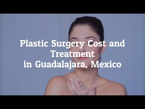 Brief Guide on Guadalajara Plastic Surgery Cost and Treatment