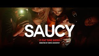 Saucy - feat Yung Sheikh (Official Video)