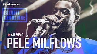 Pelé MilFlows no Estúdio Showlivre - Ao Vivo