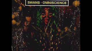 Swans -- Love Of Life (Omniscience version)