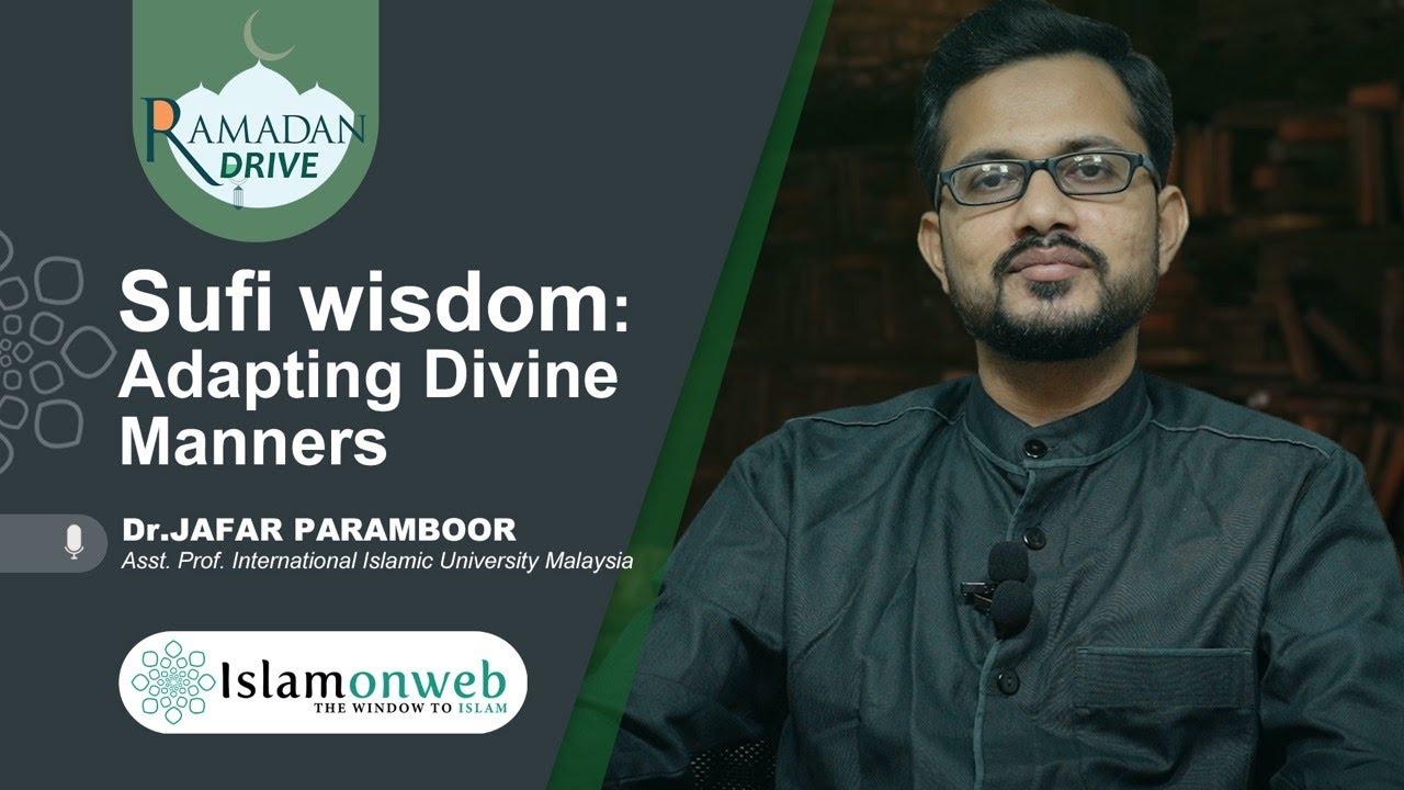 Sufi Wisdom: Adapting Divine Manners | Dr.Jafar Paramboor | Islamonweb Ramdan Drive Day 21