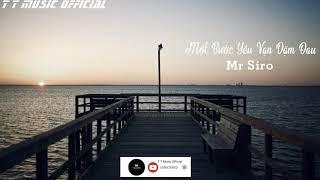 Một Bước Yêu Vạn Dặm Đau - Mr Siro, Lyrics