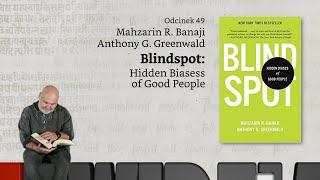 Niewidzialne książki: #49 M. R. Banaji, A. Greenwald, Blindspot