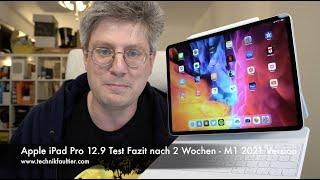 Apple iPad Pro 12.9 Test Fazit nach 2 Wochen - M1 2021 Version