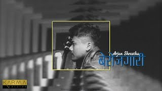 Karma Originals   Arjan Shrestha - Berojgari   Audio