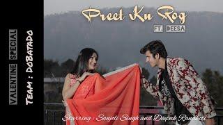 PREET KU ROG Ft. #DeeSa Garhwali Song | Pahadi | Sanjoli Singh & Mr Drk | DoBataDo