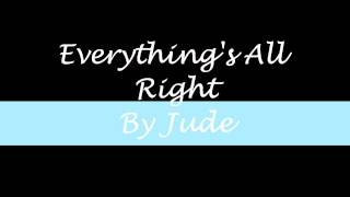Jude - Everything's All Right (I Think It's Time)