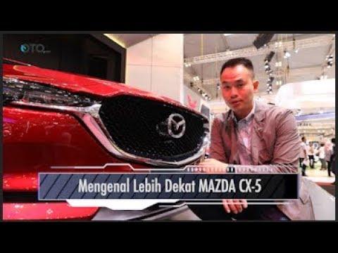 GIIAS 2017 : Mengenal Lebih Dekat MAZDA CX-5 I OTO.COM