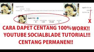 CARA DAPAT CENTANG/VERIFED DI CHANNEL YOUTUBE SOCIAL BLADE KALIAN!!