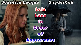 Lois Lane In Order Of Appearance | Zack Snyder's Justice League vs Joss Whedon Justice League (2017)