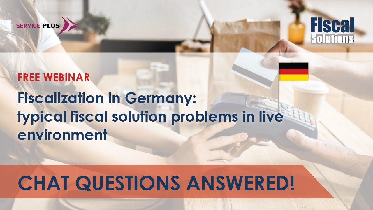 [Webinar Q&A] Fiscalization in Germany: Typical fiscal solution problems in live environment
