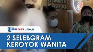 Buntut Video Viral Aksi Pengeroyokan Wanita di Kamar Kos, 2 Selebgram Makassar Ditangkap Polisi