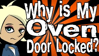 Why is My Oven Door Locked?