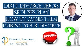 Dirty Divorce Tricks Spouses Play | How to Avoid Them During Your Divorce
