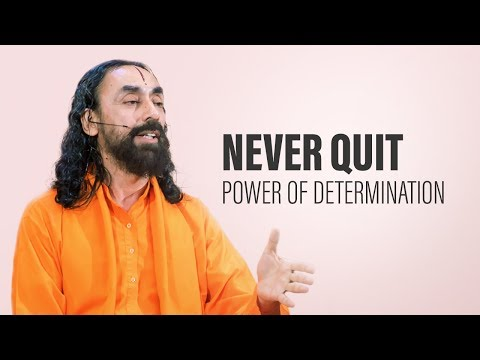 The Power of Determination - Do You Have The Never Say Die Attitude? | Swami Mukundananda