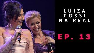 Bastidores  Do Show Zizi & Luiza EP. 13    #LuizaPossiNaReal