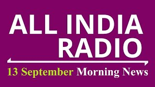 Morning News : 13 September