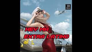 Extra Latino - Hey Ma