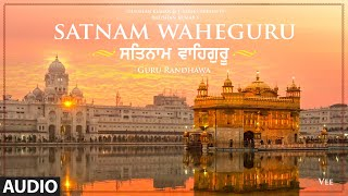 Satnam Waheguru - Full Audio | Guru Randhawa | Vee | Bhushan Kumar | T-Series - Download this Video in MP3, M4A, WEBM, MP4, 3GP