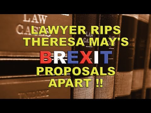 May's Brexit Proposals Dismantled by QC!