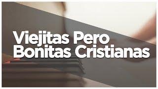 Música Cristiana - Viejitas Pero Bonitas Cristianas