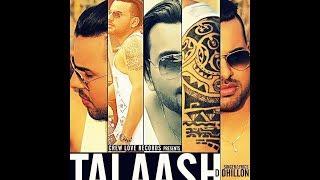 Talaash  D Dhillon
