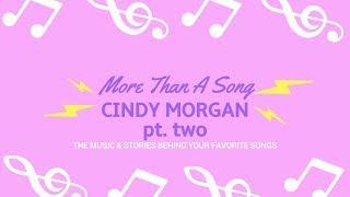 Cindy Morgan   More than A Song (FULL EPISODE PT 2)