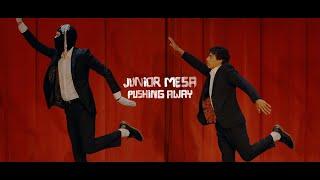 Junior Mesa - Pushing Away (Official Music Video)