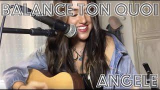 Balance Ton Quoi - Angèle Cover