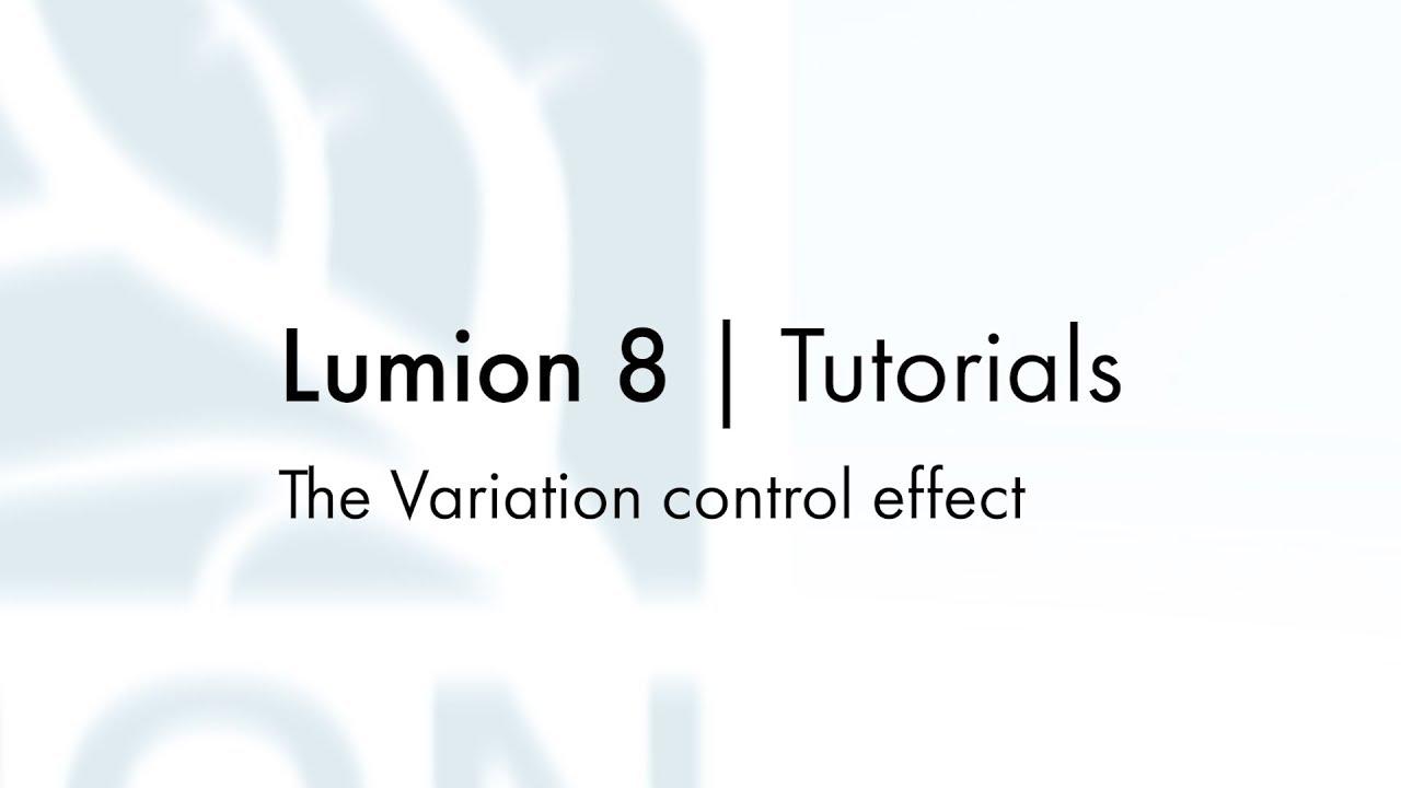 エフェクト:コントロールバリエーション(Lumion8 series)