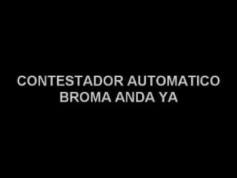 Broma mítica CONTESTADOR AUTOMATICO