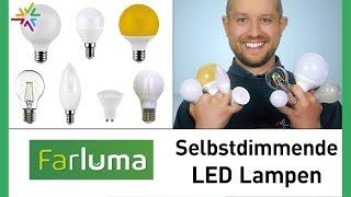 Die selbstdimmenden Farluma LED Lampen - Machen Ihre Leuchte dimmbar