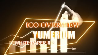 Yumerium - Review ICO | White Paper №3