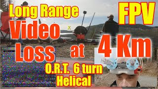 Long Range FPV 4km Video Loss using ORT 6 Turn Helical