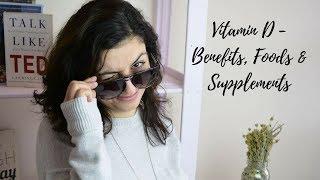 Vitamin D - Benefits, Foods & Supplements