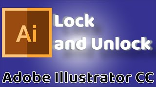 Lock and Unlock - Adobe Illustrator CC 2019