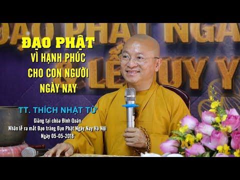 Đạo Phật vì hạnh phúc con người ngày nay - TT. Thích Nhật Từ