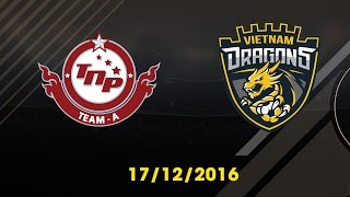 [17.12.2016] [EA CCW 2016] TNP TEAM A vs VIETNAM DRAGONS [Group Stages]