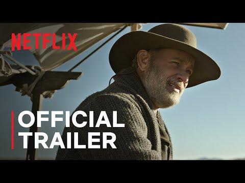 News of the World starring Tom Hanks   Official Trailer   Netflix