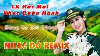 nhac-do-remix-soi-dong-lk-hat-mai-khuc-quan-hanh-nghe-ma-hung-huc-khi-the-cach-mang