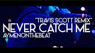 Travis Scott - Never Catch Me (Prod. By AymenOnTheBeat)