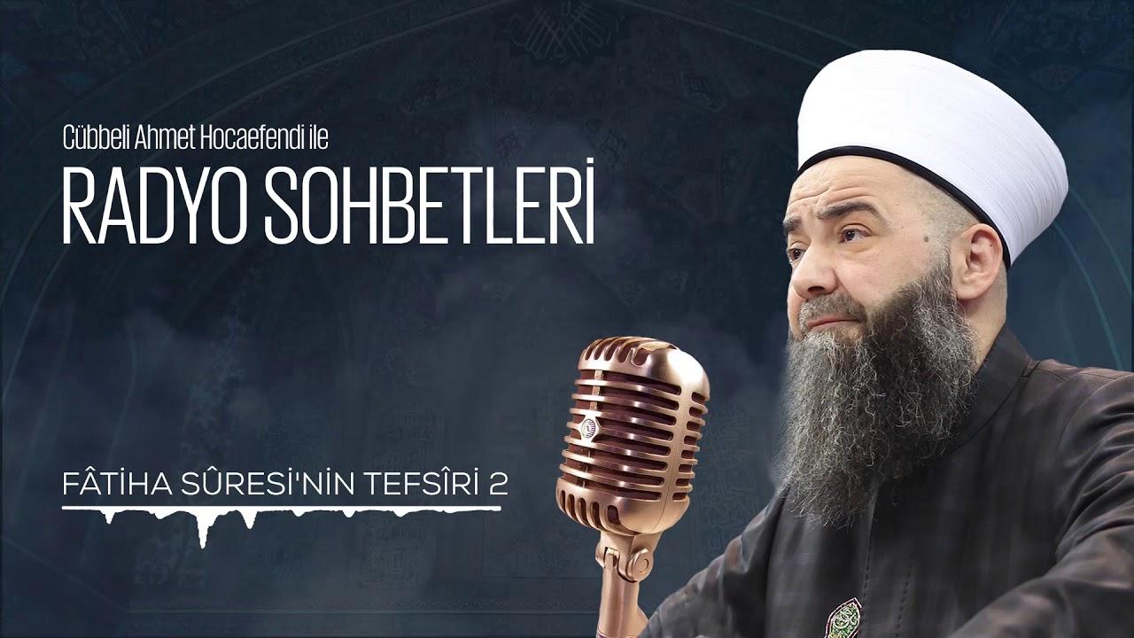 Fâtiha Sûresi'nin Tefsîri 2. Bölüm (Radyo Sohbetleri) 8 Nisan 2006