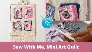 Sew With Me, Mini Art Quilt