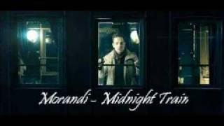Morandi - Midnight Train ( lyrics by BE )
