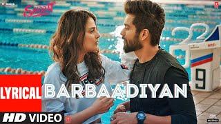 Barbaadiyan (Lyrical)  Shiddat   Sunny K, Radhika M  Sachet T, Nikhita G, Madhubanti B,Sachin -Jigar