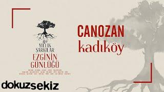 Canozan - Kadıköy (Ezginin Günlüğü 40 Yıllık Şarkılar) (Official Audio)