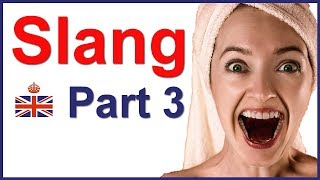 SLANG words and expressions in British English - Part 3