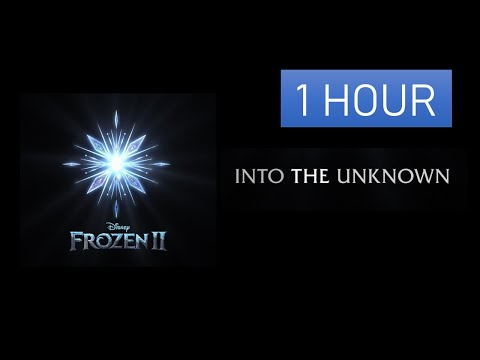 """[1 hour Extended] Idina Menzel, AURORA - Into the Unknown (From """"Frozen 2"""") 