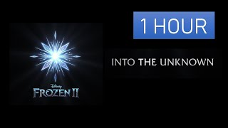 """[1 Hour Extended] Idina Menzel, AURORA   Into The Unknown (From """"Frozen 2"""") 