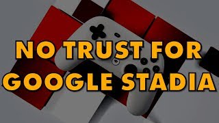 Google Stadia Won't And Can't Assure Us Our Game Purchases Will Remain Ours